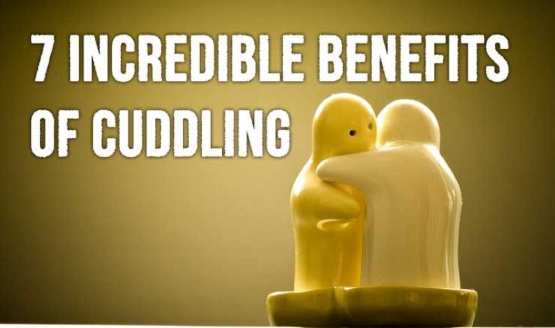 7 Incredible Benefits of Cuddling